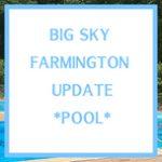 Big Sky Farmington pool 2