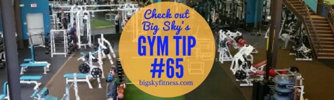 Gym Tip #65