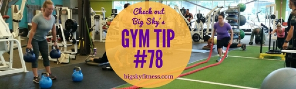 Gym Tip #78