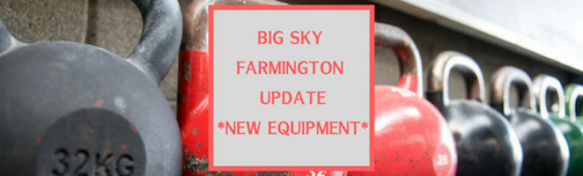 Big Sky Farmington Update – New Equipment