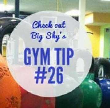 Gym Tip #26
