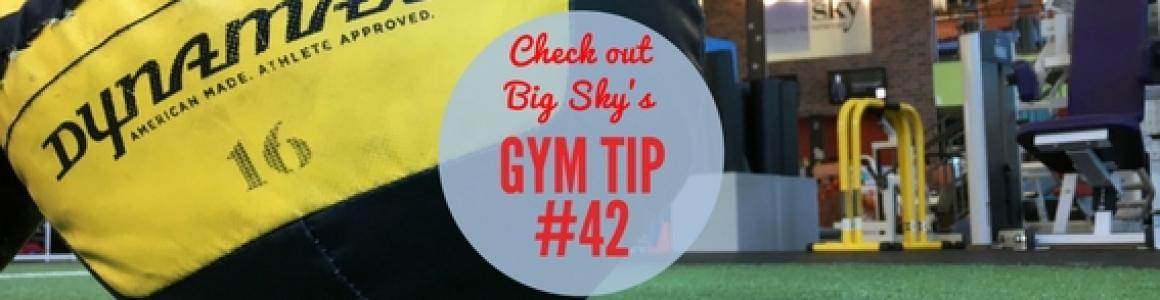 Gym Tip 42