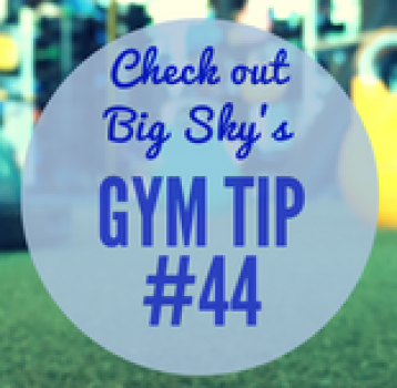 Gym Tip #44