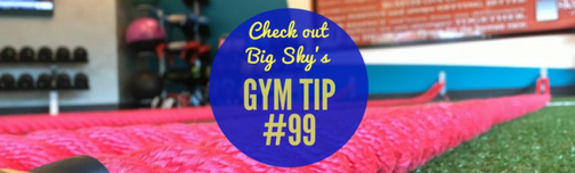 gym tip #99