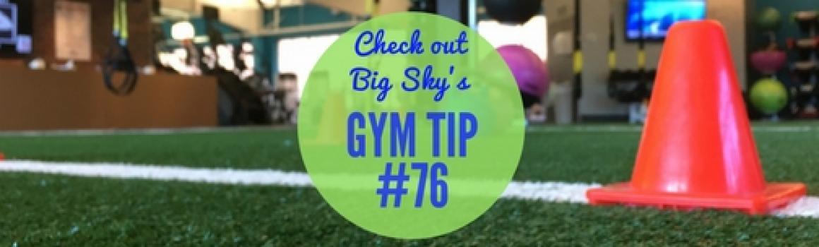 gym tip #76