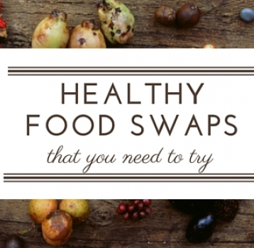 healthy food swaps that you need to try!