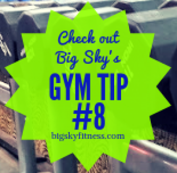 Gym Tip #8
