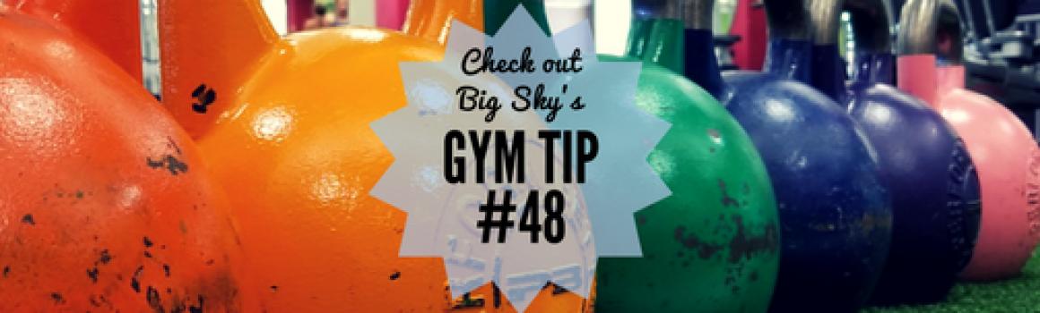 Gym Tip #48