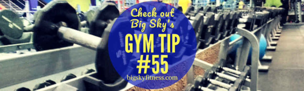 Gym Tip #55