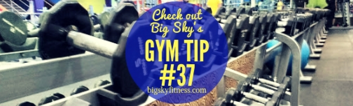 Gym Tip #37