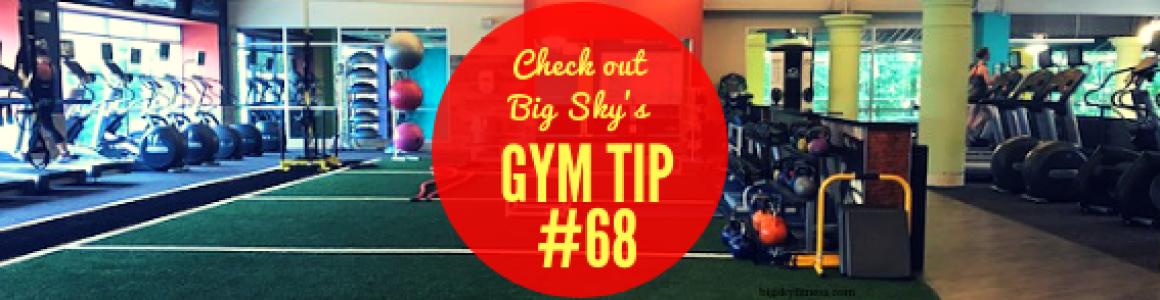 Gym Tip #68