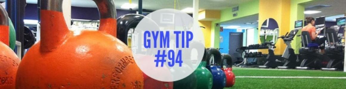 Gym Tip #94