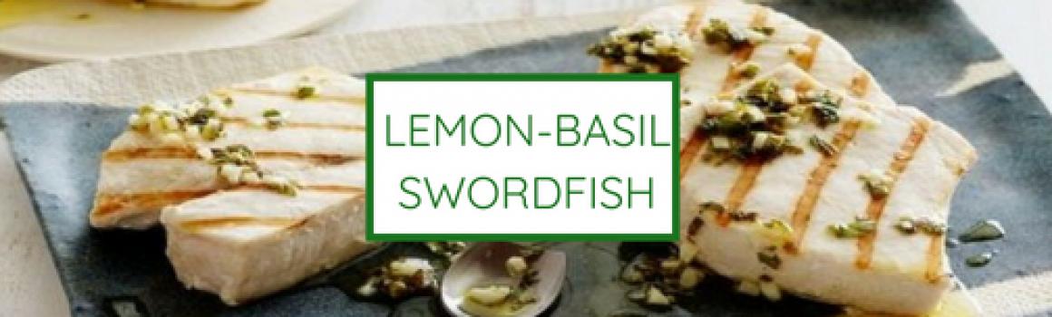 Lemon Basil Swordfish