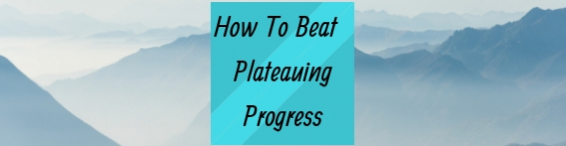 How to Beat Plateauing Progress