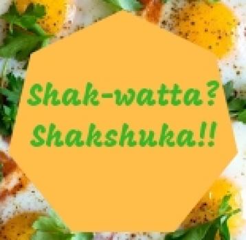 Shak-whatta? Shakshuka!
