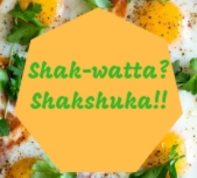Shak-whatta? Shakshuka!