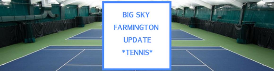 Big Sky Farmington Update – Tennis