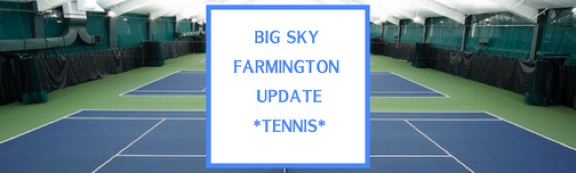 Big Sky Farmington Update – Tennis
