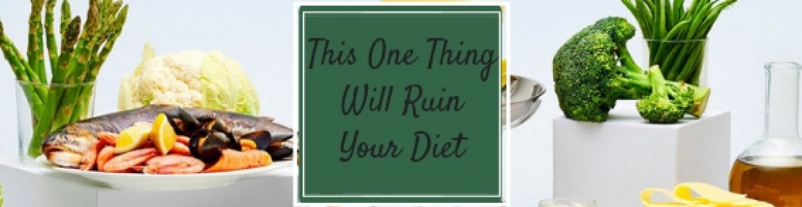 This One Thing Will Ruin Your Diet