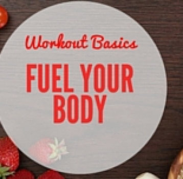 workout basics – fuel your body